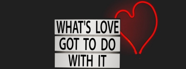 What Has Love Got To Do With It? – Part 1
