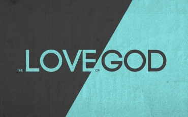 The Love Of God – Part 2